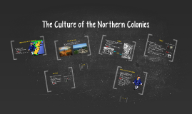 The Culture of the Northern Colonies