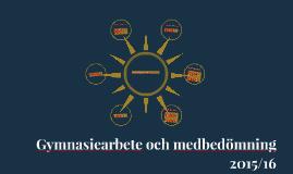 Gymnasiearbete och medbedömning 2015/16