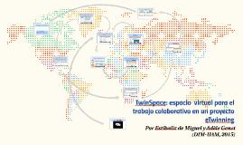 TwinSpace: espacio virtual para el trabajo colaborativo en un proyecto eTwinning  por Estíbaliz de Miguel y Adèle Genet