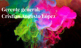 Cristian Augusto Lopez: gerente general