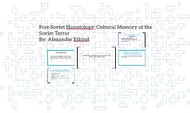 Post-Soviet Hauntology: Cultural Memoryof the Soviet Terror