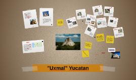 """Uxmal"" Yucatan"