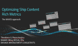 Optimizing Ship content rich metrics: The WAVES approach