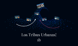 Los Tribus Urbanas!