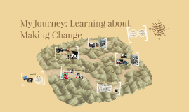 My Journey: Learning about Making Change