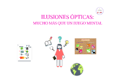 Ilusiones Ópticas: Mucho más que un juego mental