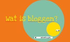 Bloggen - wat is dat?