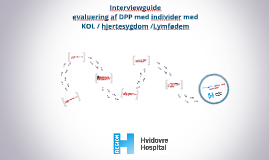 Questions focus group COPD + Hjerte+ lymphatic Edema