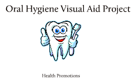 Copy of Oral Hygiene Visual Aid Project