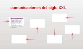 comunicaciones del siglo XXI.