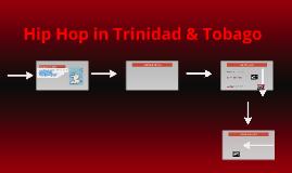 Hip Hop in Trinidad and Tobago by Jasmine H on Prezi