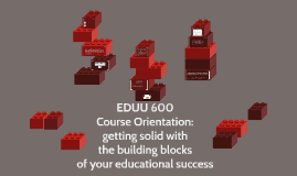 EDUU 600: Dr. K's Course Orientation