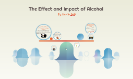 The Effect and Impact of Alcohol