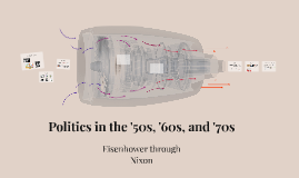 Politics in the '60s and '70s