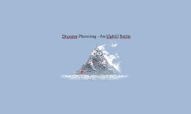 Disaster Planning - an uphill battle