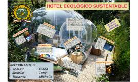HOTEL ECOLÓGICO SUSTENTABLE
