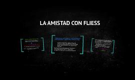 LA AMISTAD CON FLIESS