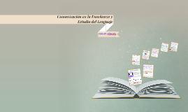 Comunicación en la Enseñanza y Estudio del Lenguaje