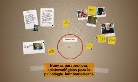 ¿Por qué nuevas¿ ¿Por qué perspectivas epistemológicas? ¿POr
