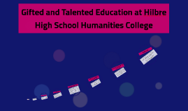 Gifted and Talented Education at Hilbre High School Humanities College