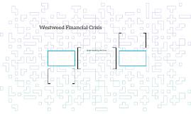 Westwood Financial Crisis