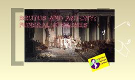 BRUTUS ANTONY : JULIUS CAESAR FUNERAL SPEECHES