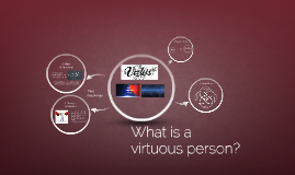Copy of What is a virtuous person?