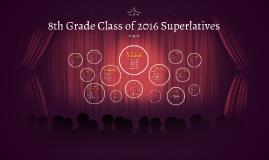 8th Grade Class of 2016 Superlatives