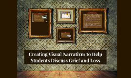 Creating Visual Narratives to Help Students Discuss Grief an