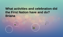 What activities and did the First Nation people do