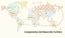 Componentes del Desarrollo Turístico
