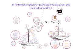 AS PERFORMANCES DISCURSIVAS DE MULHERES NEGRAS EM UMA COMUNIDADE PARA NEGROS NA ORKUT
