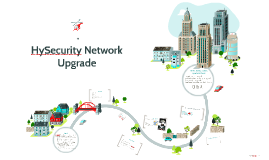 HySecurity Network Upgrade