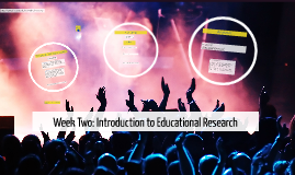Week Two: Intro to Educational Research