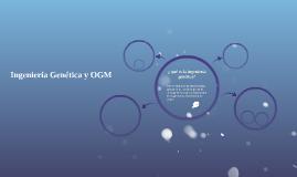 Ingeniería Genética y OGM
