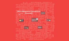 OCD (Obsessive Compulsive Disorder