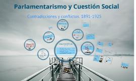 Copy of 11 Parlamentarismo y Cuestión Social