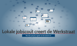 Lokale jobscout creert de Werkstraat