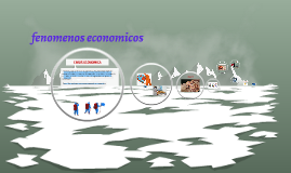 Fenomenos Economicos