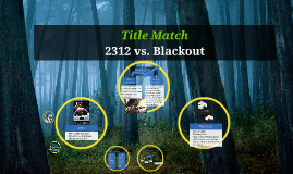 2312 vs. Blackout