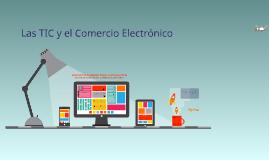 Copy of Las TIC y el Comercio Electrónico