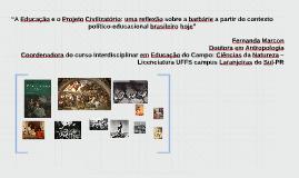 """""""A Educação e o Projeto Civilizatório: uma reflexão sobre a"""