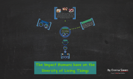 The Impact Humans have on the Diversity of Living Things