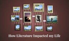 How Literature Impacted my Life
