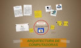 Copy of ARQUITECTURA DE COMPUTADORAS