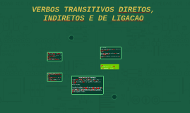 VERBOS TRANSITIVOS DIRETOS,  INDIRETOS E DE LIGACAO
