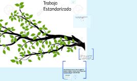 Copy of Trabajo Estandarizado