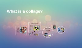 What is a collage?