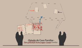Estudo de Caso Familiar