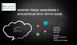 ASPECTOS FISICOS PSICOLOGICOS E INTELECTUALES EN EL ADULTO M